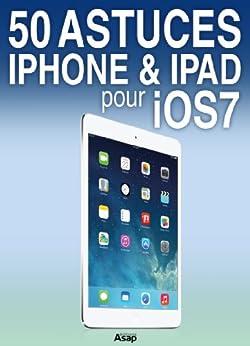 50 astuces iPhone et iPad pour iOS 7 par [Trabesli, Raphaël]