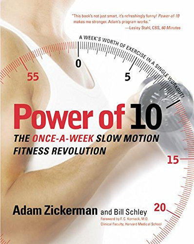 The Power of Ten: The Once-a-Week Slow Motion Fitness Revolution