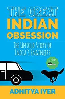 The Great Indian Obsession by [Iyer, Adhitya]