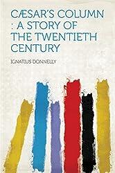 Cæsar's Column : a Story of the Twentieth Century