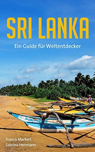 Sri Lanka: Ein Guide für Weltentdecker