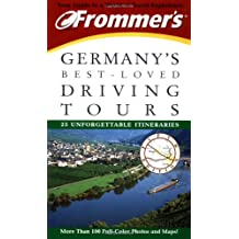 Frommer's(r) Germany's Best-Loved Driving Tours (Frommer's 25 Great Drives in Germany)