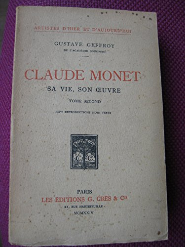 Claude monet. sa vie, son oeuvre. tome second