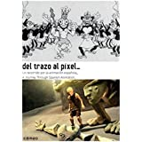 Del Trazo al Pixel - un recorrido por la animacion Espanola- A journey through Spanish Animation- Import from Spain - 3 dvd set with 160 page booklet about the 52 animated short films- 1909 to 2015 - All Regions