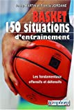 Basket-ball - 150 situations d'entraînement - Initiation, perfectionnement, performance (150 fiches exercices)