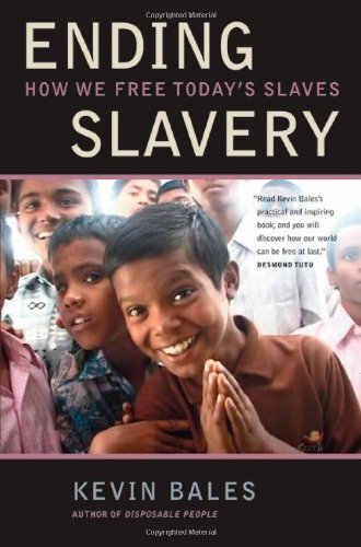 Ending Slavery: How We Free Today's Slaves