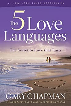 The Five Love Languages: The Secret to Love that Lasts by [Chapman, Gary D]