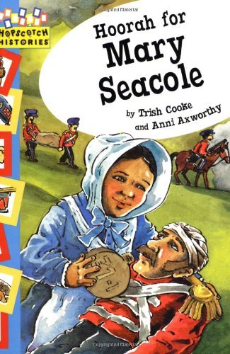 Hoorah for Mary Seacole (Hopscotch Histories) by Trish Cooke (2008-02-28)