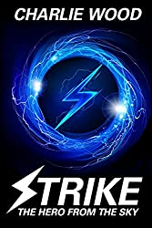 Strike: The Hero From The Sky (The STRIKE Trilogy, Book 1)