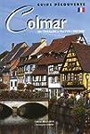 Colmar : Un itin�raire � travers l'hi...