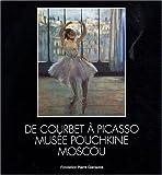 De Courbet à Picasso - Musée Pouchkine Moscou