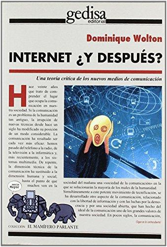 Internet ¿Y Después? (El Mamifero Parlante) de Dominique Wolton (11 feb 2013) Tapa blanda