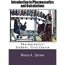 Introduction to pharmaceutics and calculations: Pharmaceutics' student first course (English Edition)