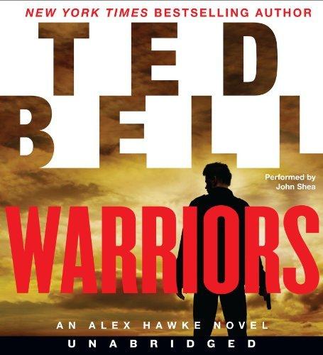 Warriors CD: An Alex Hawke Novel by Ted Bell (2014-04-01)