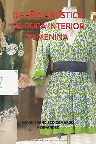 DISEÑO ARTÍSTICO DE ROPA INTERIOR FEMENINA (De Ropa Mujer Intima)