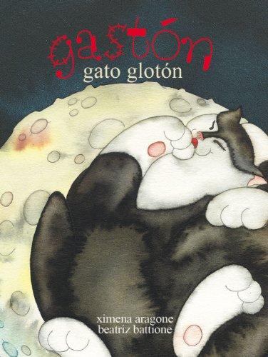 Gastón gato glotón (Gato Gastón nº 1) por Ximena Aragone