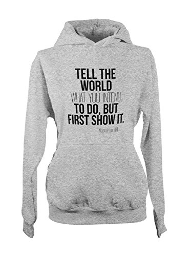 Tell The World What You Intend To Do But First Show It Napoleon Motivation Citation Femme Capuche Sweatshirt Gris