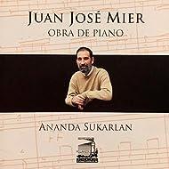 Juan José Mier - Obra De Piano (Remasterizado)