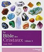 La bible des cristaux - Volume 1 de Judy Hall