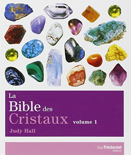 LA BIBLE DES CRISTAUX VOL.1 par Judy Hall