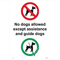General Sign GE473 NO Dogs Allowed Except Assistance and Guide Dogs Sign - Safety and Warning Signs Indoor Outdoor Use Self Adhesive Sticker and Rigid Vital Signs Direct 200mm x 300mm