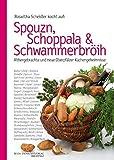 Spouzn, Schoppala & Schwammerbröih: Althergebrachte und neue Oberpfälzer Küchengeheimnisse