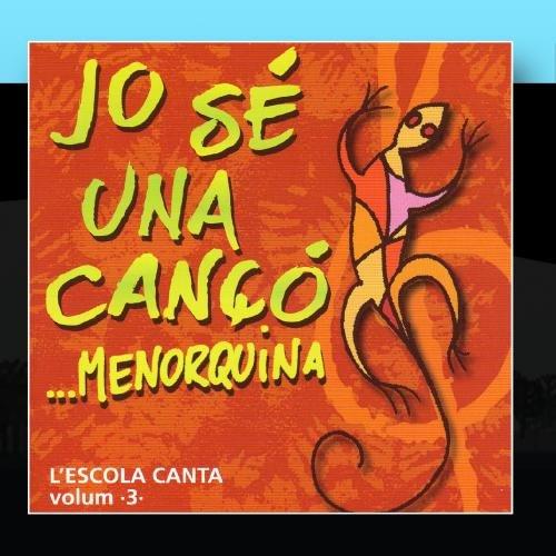 Jo Se Una Cançó.....Menorquina Vol.3 (L'escola canta)