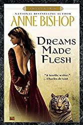 Dreams Made Flesh by Anne Bishop (2006-07-01)