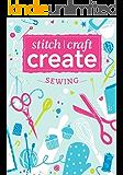 Stitch, Craft, Create: Sewing