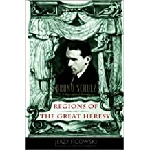 Regions of the Great Heresy: Bruno Schulz, a Biographical Portrait by Jerzy Ficowski (2002-11-11)