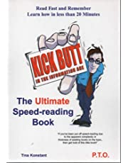 The Ultimate Speed-reading Book: Kick Butt in the Information Age: Read Fast & Remember -  Learn How in Less Than 20 Minute