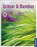 Gräser und Bambus (Mein Garten): Gestalten Pflanzen Pflegen