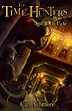 The Time Hunters and the Spear of Fate (Book 3 in the acclaimed series for children of all ages)