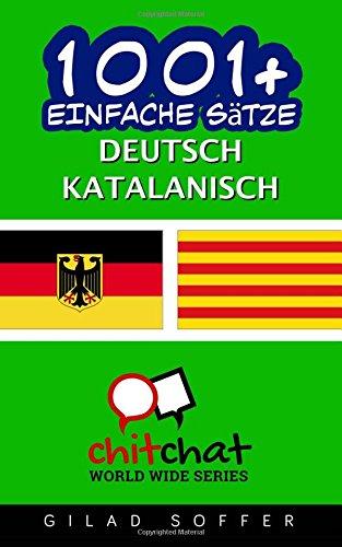1001+ Einfache Sätze Deutsch - Katalanisch (Katalanische Sprache Lernen)