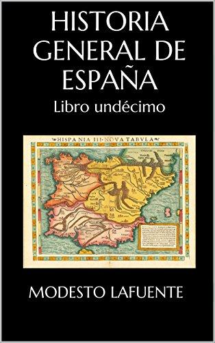 Historia General de España: Libro undécimo por Modesto Lafuente
