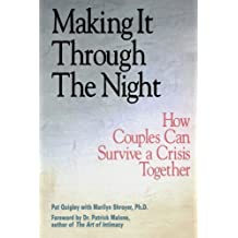 Making it Through the Night: How Couples Can Survive a Crisis Together by Quigley, Pat (2008) Paperback