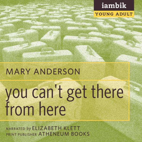 You Can't Get There from Here  Audiolibri