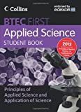 New BTEC Applied Science – Student Book: Principles of Applied Science & Application of Science
