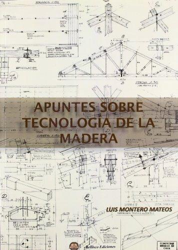 Apuntes sobre tecnologia de la Madera por Luis Montero Mateos
