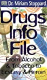 Dr. Miriam Stoppard's Drug Info File: From Alcohol and Tobacco to Ectasy and Heroin by Miriam Stoppard (1999-05-20) bei Amazon kaufen