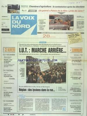 VOIX DU NORD (LA) [No 15752] du 11/02/1995 - IUT - MANIFESTATIONS - MARCHE ARRIERE - LES SPORTS - FOOT - BASKET - EUROTUNNEL - 255.5 MILLIONS L'AN DERNIER - LES MESURES DE LA LOI FAMILLE - CINEMA - HARCELEMENT - PRESIDENTIELLE - VOYNET MET SA CAMPAGNE SUR LES RAILS - CHAMBRES D'AGRICULTURE - LA CONTESTATION APRES LES ELECTIONS