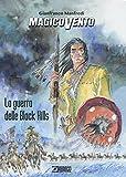 La guerra delle Black Hills. Magico Vento - Sergio Bonelli - amazon.it