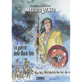 La Guerra Delle Black Hills. Magico Vento