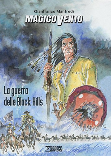 La guerra delle Black Hills. Magico Vento por Gianfranco Manfredi