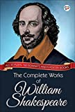 The Complete Works of William Shakespeare: All 37 plays, 160 sonnets and 5 poetry books (Global Classics)