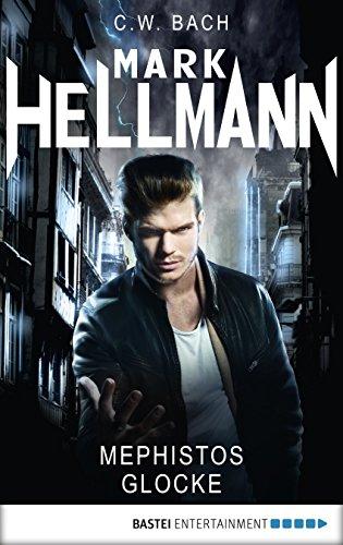 Mark Hellmann 17: Mephistos Glocke (Der Dämonenjäger)