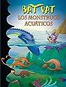 Bat pat 13: los monstruos acuáticos par Pavanello