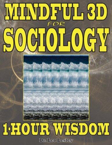 Mindful 3D for Sociology: 1-Hour Wisdom: Volume 1 por Dr. Leo Lesley