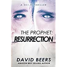 The Prophet: Resurrection: A Sci-Fi Thriller