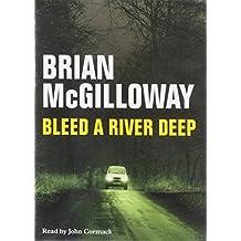 Bleed a River Deep